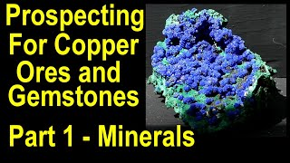 Copper prospecting and exploration - Part 1 - How to identify copper minerals