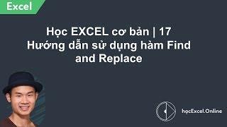 Học EXCEL cơ bản | 17 Hướng dẫn sử dụng hàm Find and Replace
