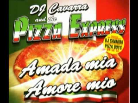 Dj Cavarra and the Pizza Express - Amada Mia Amore Mio