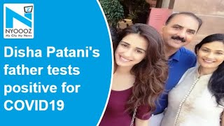 Disha Patani's father Jagdish Patani tests positive for Co..