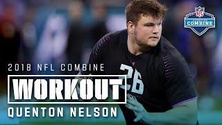 Quenton Nelson's 2018 NFL Combine Workout