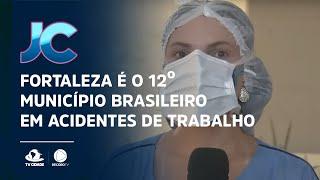 Fortaleza é o 12º município brasileiro em acidentes de trabalho