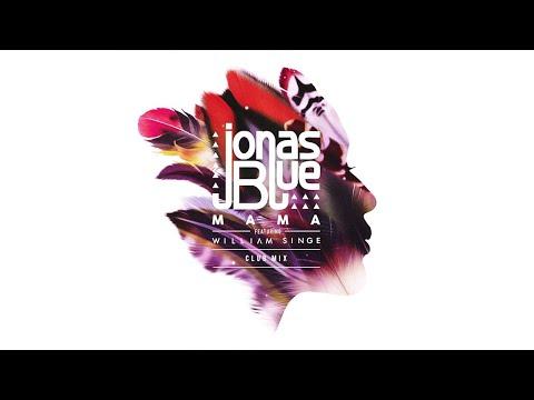 Jonas Blue - Mama (Club Mix) ft. William Singe