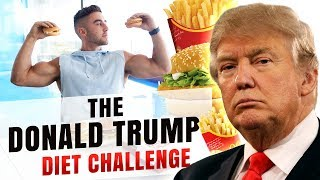 Eating Like Donald Trump for 24 Hours | CHEAT DAY FOOD CHALLENGE
