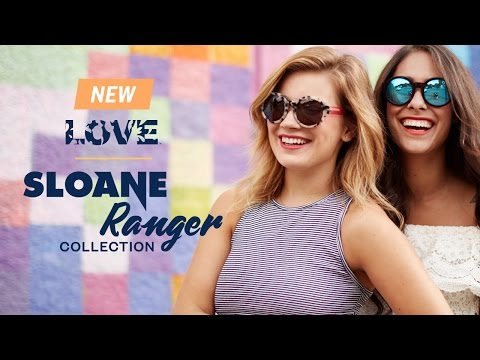 LOVE Sun Sloane Ranger Collection | CLEARLY.CA