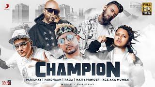 Champion – Parichay Ft Pardhaan – Raga – Haji Springer – Ace Aka Mumbai