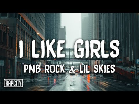 PnB Rock - I Like Girls ft. Lil Skies (Lyrics)