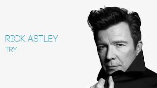 Rick Astley - Try (Official Audio)