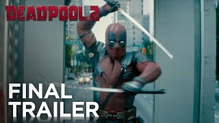 Deadpool 2 - Final Trailer - Khởi Chiếu 18.05.2018