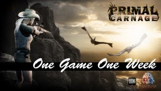 One Game One Week - E 01 - Primal Carnage