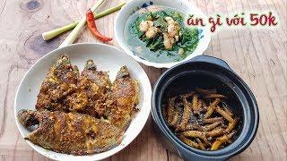 Chuẩn bị bữa cơm đủ 3 món với 50k | MÓN NGON MỖI NGÀY #284