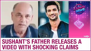 Sushant death case: Actor's father releases a video with s..
