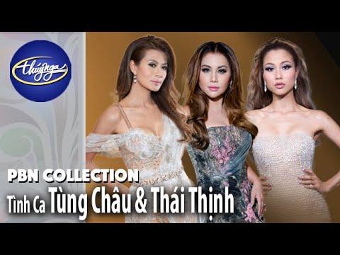 PBN Collection | Tình Ca Tùng Châu & Thái Thịnh