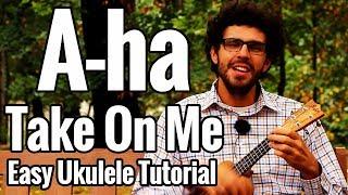 A-ha - Take On Me - Ukulele Tutorial With Easy Play Along