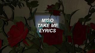 take me // miso lyrics