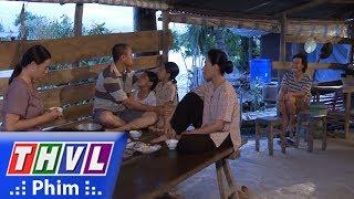 THVL | Con đường hoàn lương - Tập 20[2]: Sơn dặn dò cả nhà cẩn thận trước khi lên Sài Gòn