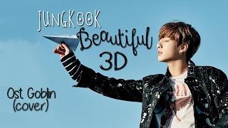 [3D+LONGER AUDIO] BTS JUNGKOOK - BEAUTIFUL (OST. GOBLIN) Headphone Needed