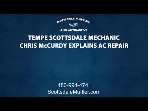 Tempe Scottsdale Mechanic Chris McCurdy Explains AC Repairs