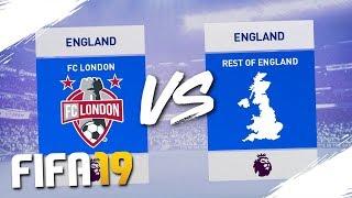 LONDON FC XI vs REST OF ENGLAND XI | FIFA 19 EXPERIMENT!