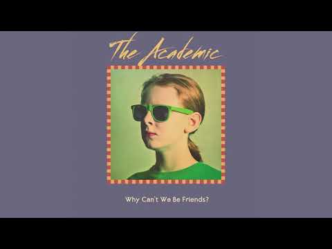 The Academic - Why Can't We Be Friends? (Official Audio)