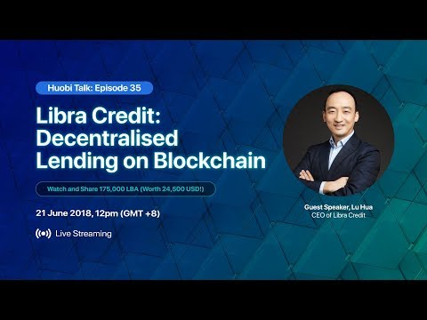 Libra Credit: Decentralised Lending on Blockchain - Catch Huobi Talk Ep 35, 21 June at 12pm (GMT+8)!