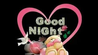 Good Night Status New Video 2018 | Good Night Greetings | Good Night Wishes for Everyone...