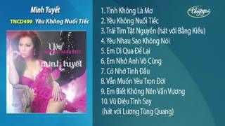 Yêu Không Nuối Tiếc - Minh Tuyết