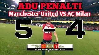 MU vs AC Milan (ADU PENALTI) 5-4