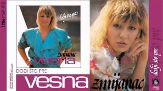 Vesna Zmijanac - Dodji sto pre - (Audio 1986)