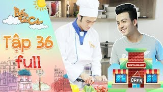 Bố là tất cả | tập 36 full: Minh Nghĩa bộc lộ tài năng cứu quán ăn khiến Hoàng Bách nể phục