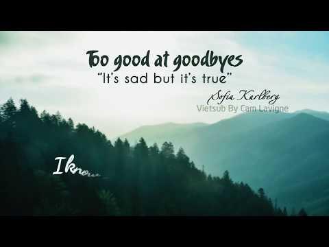 [Vietsub + Lyrics] Too Good At Goodbyes - Sofia Karlberg | Sam Smith Cover