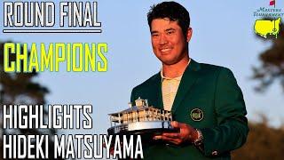 Hideki Matsuyama (松山英樹)  Highlights Round Final   Masters Tournament 2021