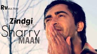 Sharry Mann - Meri Zindgi Ban Ja - Ishq Garaari - Punjabi Movie Songs