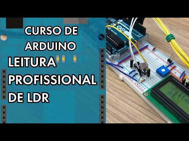 LEITURA PROFISSIONAL DE LDR   Curso de Arduino #288