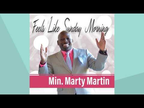 Feels Like Sunday Morning - Min. Marty Martin