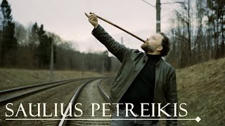 Saulius Petreikis - The Instruments of Old - introduction