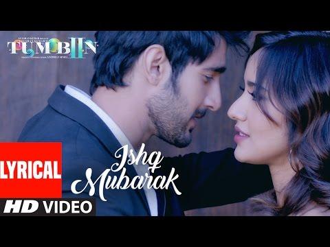 Arijit Singh: ISHQ MUBARAK Full Song WIth Lyrics | Tum Bin 2