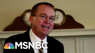 President Donald Trump Announces Mick Mulvaney To Be Chief Of Staff | MTP Daily | MSNBC
