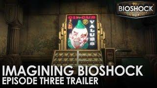 Imagining BioShock: Episode Three Trailer preview image