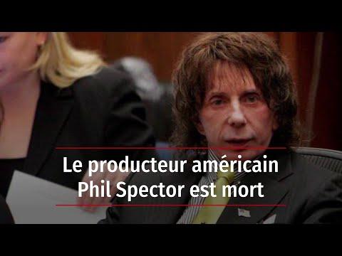 Le producteur américain Phil Spector est mort