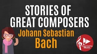 Stories of Great Composers - J.S.Bach