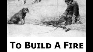 """Jack London's """"To Build A Fire"""" - Complete Film"""