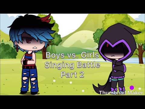 Boys vs. Girl Singing Battle Part 2 (repost)