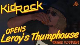 KID ROCK OPENS HIS NEW NIGHTCLUB, LEROY'S THUMPHOUSE!!! | GTA 5 Crime Causers Episode #38