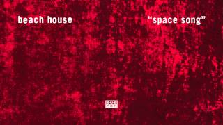 Beach House - Space Song