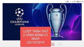 Tổng hợp vòng bảng Cup C1 lượt trận thứ 2 (03/10/2019)   Champion League 2019-2020