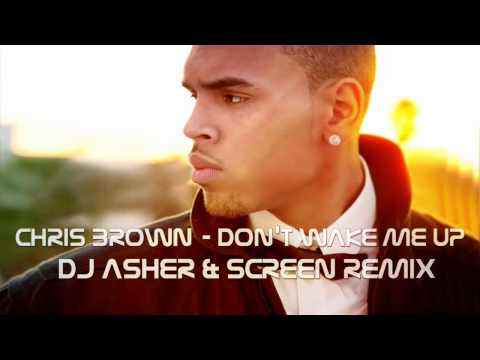 Baixar Chris Brown - Don't Wake Me Up (DJ Asher & ScreeN Remix)