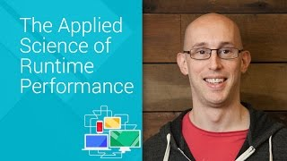 The Applied Science of Runtime Performance - Chrome Dev Summit 2014 (Paul Lewis)