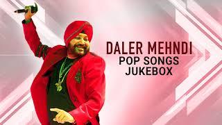 Daler Mehndi   Pop Songs   Jukebox   Top Hits