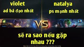 Liên Quân Mobile _ Solo 1v1 : Violet Gặp Natalya AD Và PS Ai Sẽ Thắng ???
